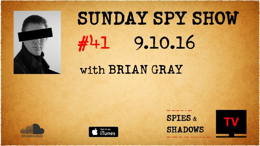 Sunday Spy Show, Ep 41, 09-10-16, Spies & Shadows TV